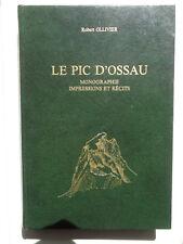 Robert Ollivier Le Pic d'Ossau Editions Slatkine 1980 Pyrénées Béarn