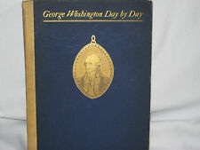 GEORGE WASHINGTON DAY BY DAY HC 1895 1st ED E B JOHNSTON 207pp COVERS MANY YEARS