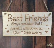 Best Friends Quote Wooden Plaque Sign Laser Engraved pq108