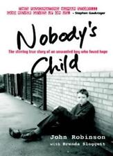 Nobody's Child: The Stirring True Story Of An Unwanted Boy Who  .9781854246233