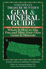 Northwest Treasure Hunter's Gem and Mineral Guide : Where and How to Dig, Pan...