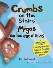 Crumbs on the Stairs; Migas en las Escaleras : A Mystery (in English and...