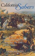 California Sabers: The 2nd Massachusetts Cavalry in the Civil War: By McLean,...