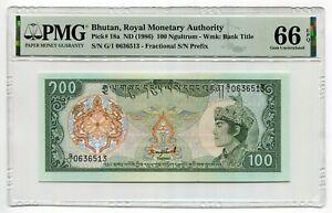 PMG 66 Bhutan Royal Monetary Authority 1986 Banknote 100 Ngultrum EPQ