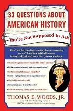 33 Questions About American History You're Not Supposed to Ask, Thomas E. Woods,