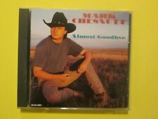 Mark Chesnutt Almost Goodbye Country CD