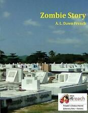Zombie Story: Taken from Noel 14: Stories My Uncle Told Me by French, A. L. Dawn