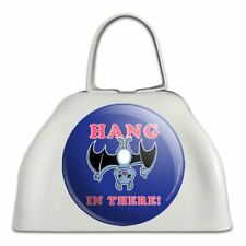 Hang in There Bat Funny Humor White Metal Cowbell Cow Bell Instrument