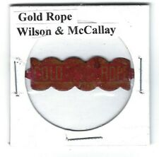 Gold Rope Chewing Tobacco Tag Wilson & McCallay Middletown Oh Die Cut G309b