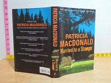 Married To A Stranger by Patricia MacDonald (2006, Hardcover) 1st/1st