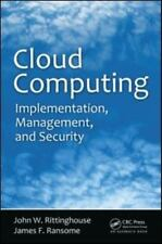 Cloud Computing : Implementation, Management, and Security by John...