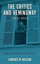 Literary Criticism in Perspective: The Critics and Hemingway, 1924-2014 :...
