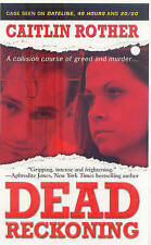 Dead Reckoning (Pinnacle True Crime), Rother, Caitlin, Very Good Book