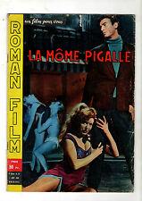 ►ROMAN FILM N°15 / 1958 - LA MOME PIGALLE - CLAUDINE DUPUIS - GAVEN - NICAUD