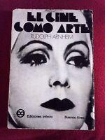 El cine como arte -  ARNHEIM, Rudolf -  Ediciones Infinito Buenos Aires