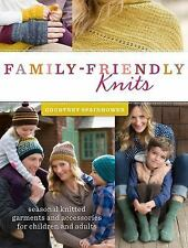 Family-Friendly Knits: Seasonal Knitted Garments and Accessories for Children a