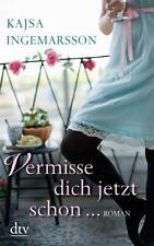 Vermisse dich jetzt schon ... von Kajsa Ingemarsson - Taschenbuch - Topp !!!