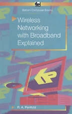 Wireless Networking with Broadband Explained by R. A. Penfold (Paperback, 2008)