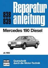 Mercedes 190 Diesel ab 1983 Reparaturanleitung Reparatur-Handbuch Reparaturbuch