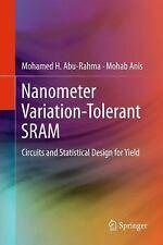 Nanometer Variation-Tolerant SRAM : Circuits and Statistical Design for Yield...