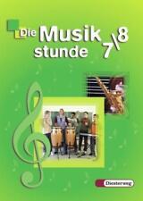 Die Musikstunde 7/8. Schülerband. Berlin, Brandenburg, Bremen, Hamburg, Hes ...