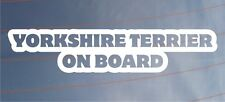 YORKSHIRE TERRIER ON BOARD Car/Van/Window/Bumper Sticker Ideal for Dog Owners