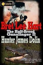 The Half-Breed Gunslinger: Hunter James Dolin by Bret Hart (2016, Paperback)