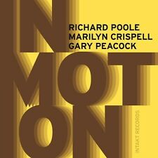 Marilyn Crispell / Richard Poole / Gary Peacock - In Motion [New CD]
