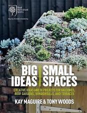 RHS Big Ideas, Small Spaces: Creative ideas and 30 projects for balconies, roof…