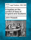 NEW A treatise on the conflict of laws of England and Scotland. by John Hosack