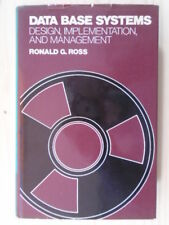 Data Base Systems: Design, Implementation and Management by Ross, Ronald G., Jr.