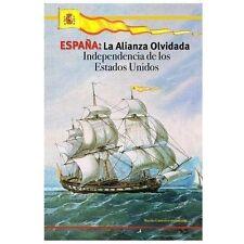ESPAA: la Alianza Olvidada : Independencia de Los Estados Unidos by Martha...