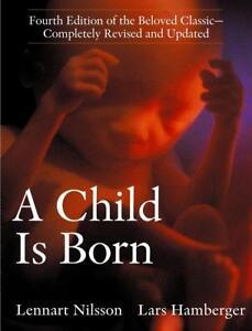 A Child Is Born von Lennart Nilsson (2004, Taschenbuch)4C