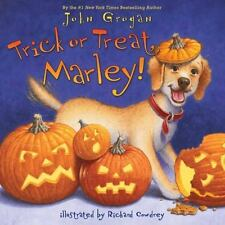Trick or Treat, Marley! by John Grogan (2011, Hardcover)