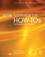 USED (GD) Adobe Illustrator CS3 How-Tos: 100 Essential Techniques by David Karli