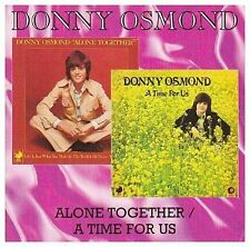 Alone Together/A Time for Us by Donny Osmond (CD, May-2008, 7T's)