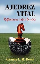 Ajedrez Vital: Reflexiones Sobre La Vida (Paperback or Softback)