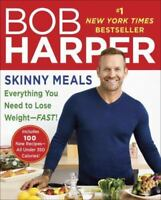 Skinny Meals : Everything You Need to Lose Weight-Fast! by Bob Harper (2014, Pa…