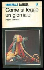 MURIALDI PAOLO COME SI LEGGE UN GIORNALE LATERZA 1982 UNIVERSALE 309