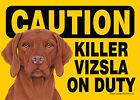 Killer Vizsla On Duty Dog Sign Magnet Hook & Loop Fastener 5x7