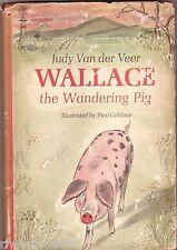 WALLACE THE WANDERING PIG Judy Van der Veer ~ SCARCE 1st Ed HC/DJ 1967*