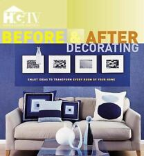 Before and after Decorating : Smart Ideas to Transform Every Room of Your Home