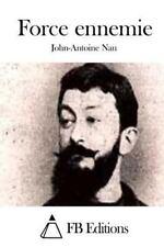 Force Ennemie by John-Antoine Nau (2015, Paperback)