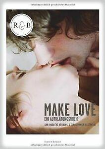Make Love: Ein Aufklärungsbuch von Ann-Marlene Henning, ... | Buch | Zustand gut