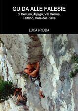 Guida alle falesie di Belluno, IWC, Val Cellina, feltrino, Valle del Piave...