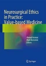 Neurosurgical Ethics in Practice: Value-Based Medicine (2014, Hardcover)