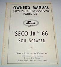 Servis Seco Jr 66 Soil Scraper Operators Owners / Parts Manual Catalog