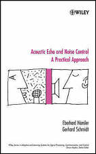 Acoustic Echo and Noise Control: A Practical Approach by E. Hansler, Gerhard Sc