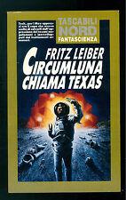 LEIBER FRITZ CIRCUMLUNA CHIAMA TEXAS NORD 1993 TASCABILI 59 FANTASCIENZA