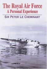 Cheminant, Peter Le, The Royal Air Force: A Personal Experience, Very Good, Hard